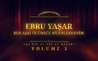 Ebru Yaşar - Ben Aşkı Ölümsüz Bilenlerdenim