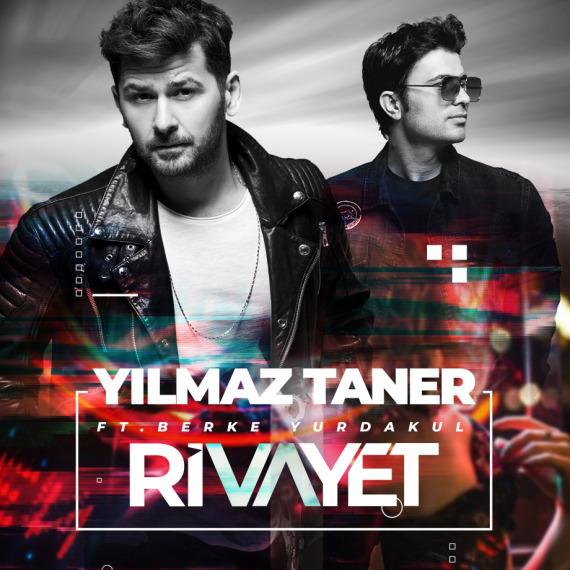 Yılmaz Taner'den Yeni Şarkı ; 'Rivayet'