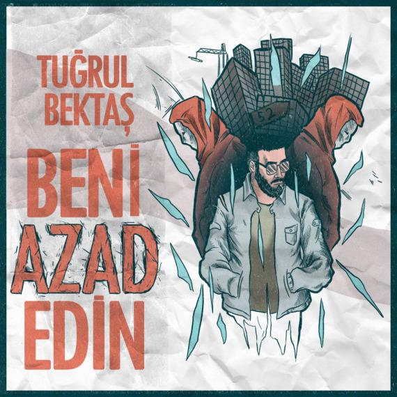 Tuğrul Bektaş'tan Single; 'Beni Azad Edin'