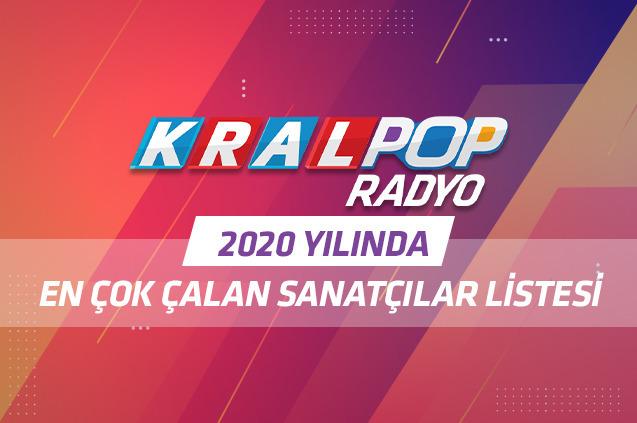 Kral Pop Radyo'nun 2020 Yılında En Çok Çaldığı Sanatçılar…