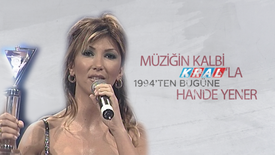 Kral Müzik Ödülleri'nde Dünden Bugüne Hande Yener